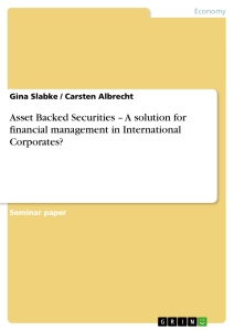 Title: Asset Backed Securities – A solution for financial management in International Corporates?