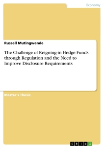Title: The Challenge of Reigning-in Hedge Funds through Regulation and the Need to Improve Disclosure Requirements