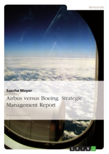 Title: Airbus versus Boeing. Strategic Management Report
