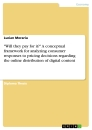 """Title: """"Will they pay for it?"""" A conceptual framework for analyzing consumer responses to pricing decisions regarding the online distribution of digital content"""