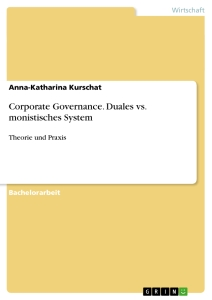 Titel: Corporate Governance. Duales vs. monistisches System