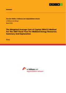 Title: The Weighted Average Cost of Capital (WACC) Method For The 2007 Fiscal Year For Midland Energy Resources. Summary And Explanation