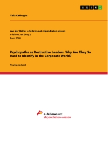 Titel: Psychopaths as Destructive Leaders. Why Are They So Hard to Identify in the Corporate World?
