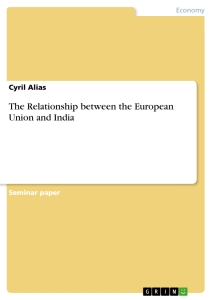 Titel: The Relationship between the European Union and India
