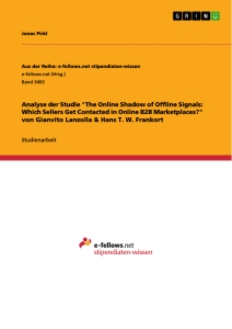 "Title: Analyse der Studie ""The Online Shadow of Offline Signals: Which Sellers Get Contacted in Online B2B Marketplaces?"" von Gianvito Lanzolla & Hans T. W. Frankort"