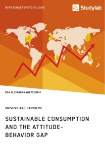 Title: Sustainable Consumption and the Attitude-Behavior Gap. Drivers and Barriers