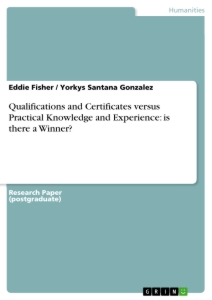 Title: Qualifications and Certificates versus Practical Knowledge and Experience: is there a Winner?