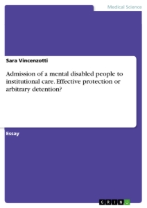Title: Admission of a mental disabled people to institutional care. Effective protection or arbitrary detention?