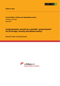 "Title: Could planetary security be a possible ""grand mission"" for EU foreign, security and defence policy?"