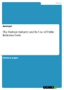 Title: The Fashion Industry and Its Use of Public Relations Tools