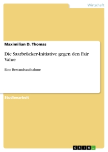 Titel: Die Saarbrücker-Initiative gegen den Fair Value