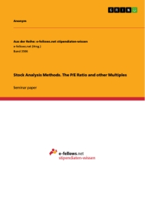 Title: Stock Analysis Methods. The P/E Ratio and other Multiples