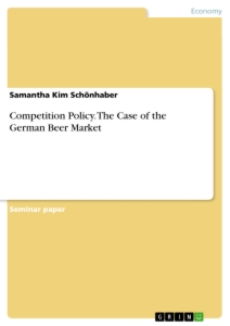 Title: Competition Policy. The Case of the German Beer Market