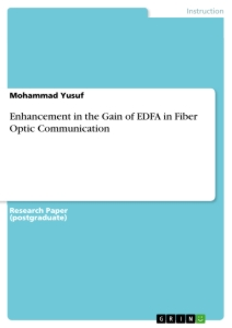 Titel: Enhancement in the Gain of EDFA in Fiber Optic Communication