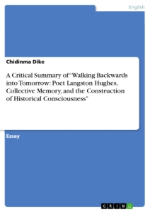 "Title: A Critical Summary of ""Walking Backwards into Tomorrow: Poet Langston Hughes, Collective Memory, and the Construction of Historical Consciousness"""