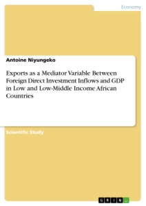 Title: Exports as a Mediator Variable Between Foreign Direct Investment Inflows and GDP in Low and Low-Middle Income African Countries