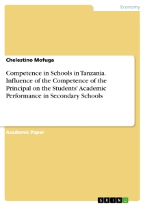 Title: Competence in Schools in Tanzania. Influence of the Competence of the Principal on the Students' Academic Performance in Secondary Schools