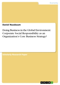 Title: Doing Business in the Global Environment: Corporate Social Responsibility as an Organization's Core Business Strategy?