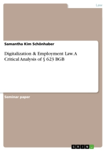 Titel: Digitalization & Employment Law. A Critical Analysis of § 623 BGB