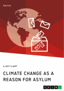 Title: Climate Change as a Reason for Asylum. A just Claim?
