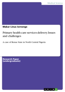 Title: Primary health care services delivery. Issues and challenges