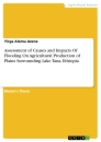 Title: Assessment of  Causes and  Impacts Of Flooding On Agricultural Production of Plains Surrounding Lake Tana, Ethiopa