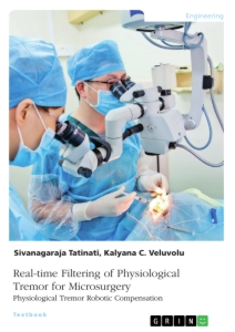 Title: Real-time Filtering of Physiological Tremor for Microsurgery. Physiological Tremor Robotic Compensation