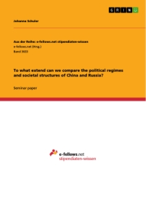 Title: To what extend can we compare the political regimes and societal structures of China and Russia?
