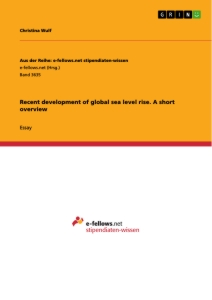 Title: Recent development of global sea level rise. A short overview