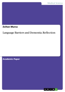 Titel: Language Barriers and Dementia. Reflection