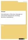 Title: Diversification of Revenue Strategies in Non-profit Organizations. Evolving Resource Dependence