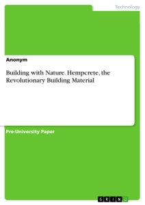 Title: Building with Nature. Hempcrete, the Revolutionary Building Material