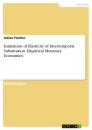 Title: Estimation of Elasticity of Intertemporal Substitution. Empirical Monetary Economics