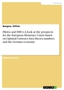 Title: FRoGs and EMUs: A look at the prospects for the European Monetary Union based on Optimal Currency Area theory, numbers and the German economy.