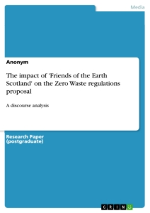 Titel: The impact of 'Friends of the Earth Scotland' on the Zero Waste regulations proposal