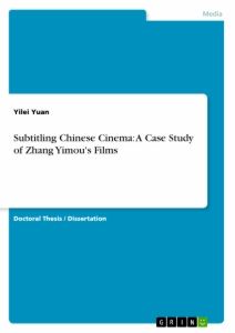 Title: Subtitling Chinese Cinema: A Case Study of Zhang Yimou's Films