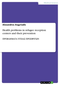 Title: Health problems in refugee reception centers and their prevention
