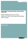 Titel: KDAZ: Progression of our Group Interaction while Observing and Analyzing Other Groups
