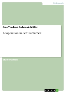 Titel: Kooperation in der Teamarbeit