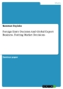 Title: Foreign Entry Decision And Global Export Business. Foreing Market Decisions