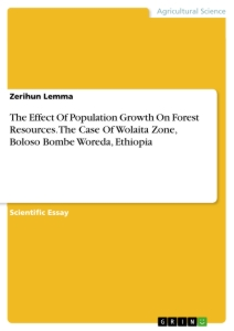 Title: The Effect Of Population Growth On Forest Resources. The Case Of Wolaita Zone, Boloso Bombe Woreda, Ethiopia