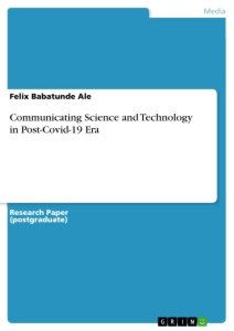 Title: Communicating Science and Technology in Post-Covid-19 Era