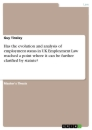 Title: Has the evolution and analysis of employment status in UK Employment Law reached a point where it can be further clarified by statute?