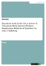 """Title: Precarious work in the USA. A review of """"Precarious Work, Insecure Workers: Employment Relations in Transition"""" by Arne L. Kalleberg"""