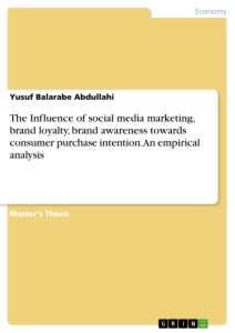 Title: The Influence of social media marketing, brand loyalty, brand awareness towards consumer purchase intention. An empirical analysis