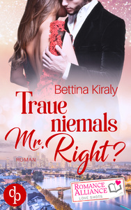 Titel: Traue niemals Mr. Right (Chick Lit, Liebe)