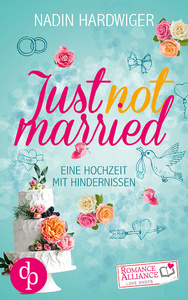 Titel: Just not married (Chick Lit, Liebe)