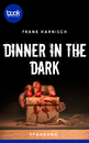 Titel: Dinner in the Dark (Kurzgeschichte, Spannung)