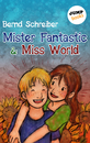 Titel: Mister Fantastic & Miss World - Band 1