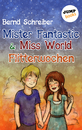 Titel: Mister Fantastic & Miss World - Band 3: Flitterwochen